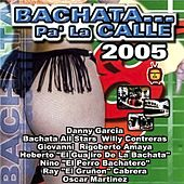 Play & Download BACHATATA… Pa' La CALLE 2005 by Various Artists | Napster