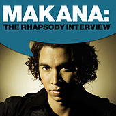 Play & Download Makana: The Rhapsody Interview by Makana | Napster