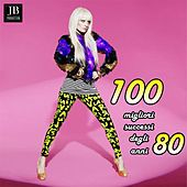 Play & Download 100 Migliori Successi Degli Anni 80 by Various Artists | Napster