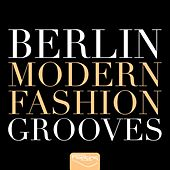 Berlin Modern Fashion Grooves von Various Artists