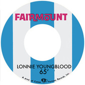 Play & Download The Cameo And Fairmount Recordings 1965-1967 by Lonnie Youngblood | Napster