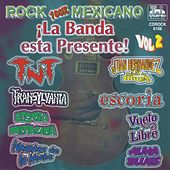 Play & Download ¡La Banda Está Presente!, Vol. 2 (Rock 100% Mexicano) by Various Artists | Napster
