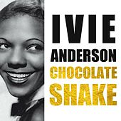 Chocolate Shake by Ivie Anderson