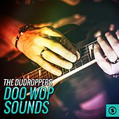 Doo Wop Sounds by The Du Droppers