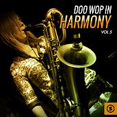 Play & Download Doo Wop in Harmony, Vol. 5 by Various Artists | Napster