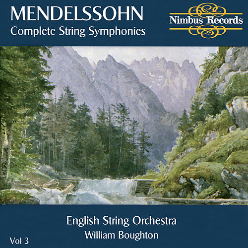 Mendelssohn: Complete String Symphonies, Vol. 3 by English String Orchestra