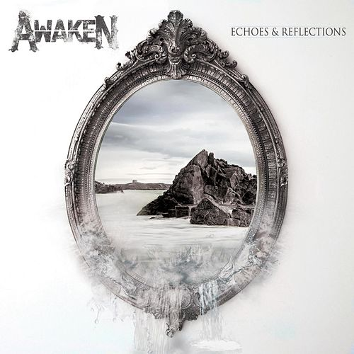 Echoes and Reflections by Awaken