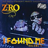 Play & Download I Found Me Volume 2 (The KMJ & Straight Profit Collection) by Z-Ro | Napster