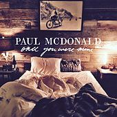 Once You Were Mine by Paul Mcdonald