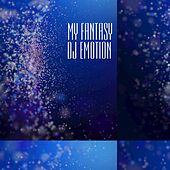 Play & Download My Fantasy by DJ E Motion | Napster