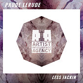 Less Jackin - Single by Prude LeRude