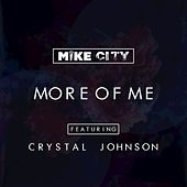 More of Me (feat. Crystal Johnson) - Single by Mike City