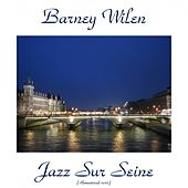 Play & Download Jazz Sur Seine (Remastered 2015) by Barney Wilen | Napster