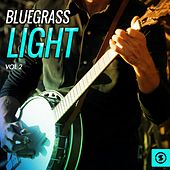 Bluegrass Light, Vol. 2 by Various Artists