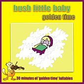 Hush Little Baby - Golden Time by Kidzone