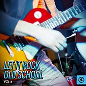 Let It Rock Old School, Vol. 4 by Various Artists