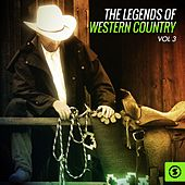 The Legends of Western Country, Vol. 3 by Various Artists