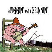 Play & Download A Piggin' and a Grinnin' by Ron Stanfield | Napster