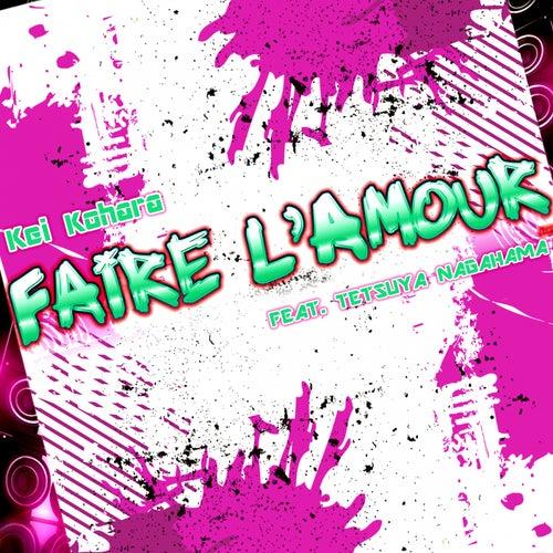 Faire L'amour (feat. Tetsuya Nagahama) by Kei Kohara