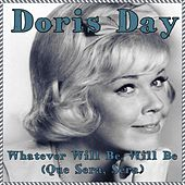 Play & Download Whatever Will Be, Will Be (Que Sera, Sera) by Doris Day | Napster