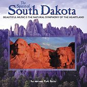 The Spirit of South Dakota: Beautiful Music & the Natural Symphony of the Heartland by Various Artists