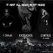 Play & Download It Anit All Good in My Hood by The Crossroads | Napster