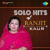 Solo Hits of Ranjit Kaur by Ranjit Kaur