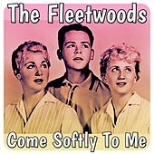 Play & Download Come Softly to Me by The Fleetwoods | Napster