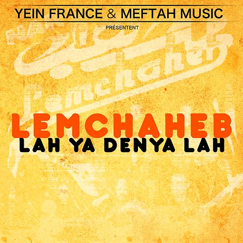 Play & Download Lah Ya Denya Lah by Lemchaheb | Napster