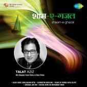 Play & Download Shaam E Ghazal Talat Aziz by Talat Aziz | Napster