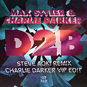 Play & Download D2B Remixes by Charlie Darker | Napster