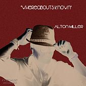 Play & Download Whereabouts Known by Alton Miller | Napster