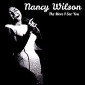 The More I See You by Nancy Wilson