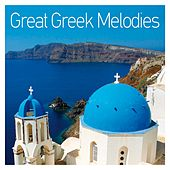 Play & Download Great Greek Melodies by Various Artists | Napster