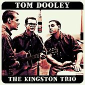 Tom Dooley by The Kingston Trio