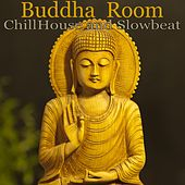 Play & Download Buddha Room (Chill House and Slowbeat) by Various Artists | Napster