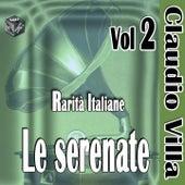 Play & Download Le serenate, Vol. 2 (Rarità italiane) by Claudio Villa | Napster