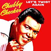 Play & Download Let's Twist Again by Chubby Checker | Napster