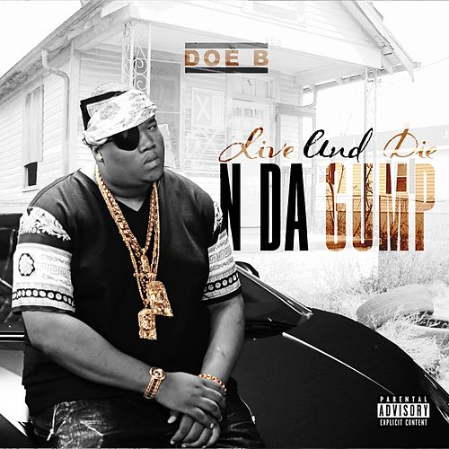 Play & Download Live And Die N Da Gump by Doe B | Napster