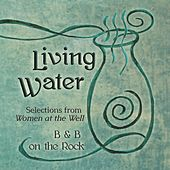 Play & Download Living Water (Selections from