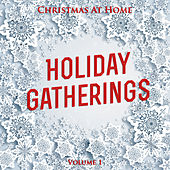 Christmas at Home: Holiday Gatherings, Vol. 1 by Various Artists