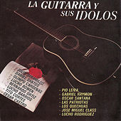 La Guitarra y Sus Idolos by Various Artists