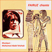 Play & Download Fairuz Chante Mohamed Abdel Wahab by Fairuz | Napster