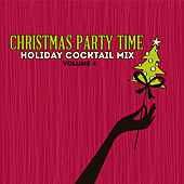 Holiday Cocktail Mix: Christmas Party Time, Vol. 4 by Various Artists