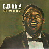 Play & Download Bad Case of Love by B.B. King | Napster