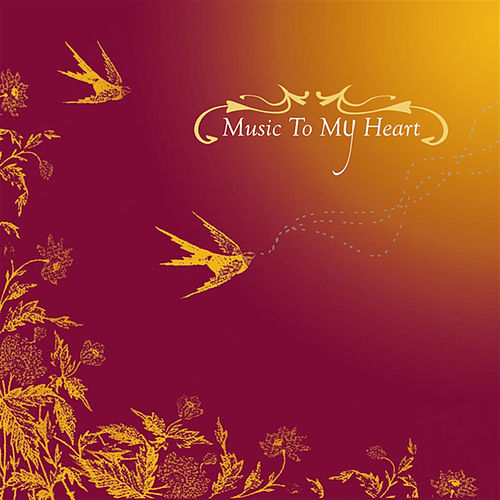 Music to My Heart by John Adorney