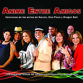 Anime Entre Amigos by Various Artists