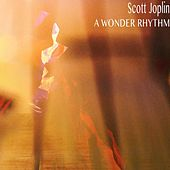 A Wonder Rhythm (Remastered) von Scott Joplin