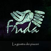 Play & Download La giostra dei piaceri by Frida | Napster