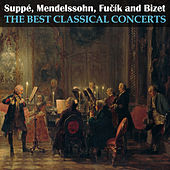 Play & Download Suppé, Mendelssohn, Fučík and Bizet: The Best Classical Concerts by London Festival Orchestra | Napster